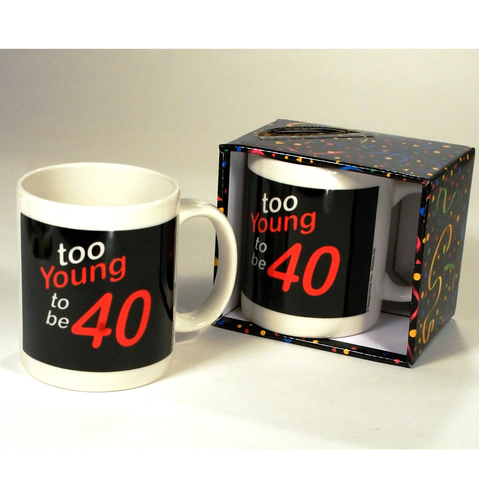 Too Young to be 40 Mug